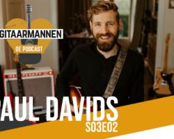 GITAARMANNEN DE PODCAST S03E02 PAUL DAVIDS