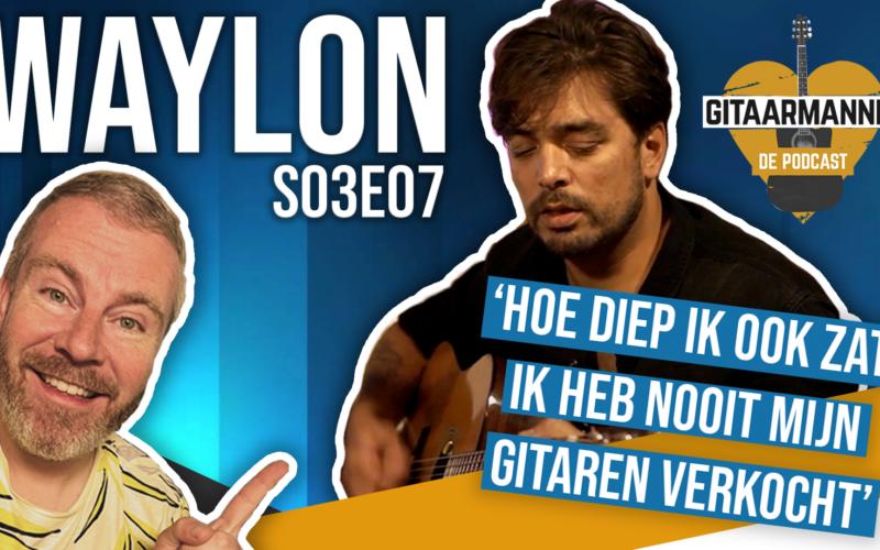 waylon gitaarmannen de podcast